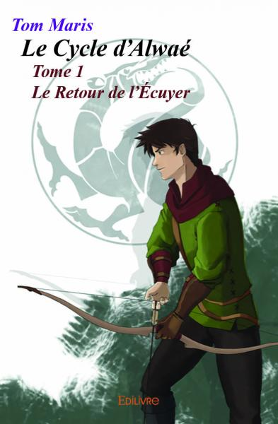 Le Cycle d'Alwaé - Tome 1
