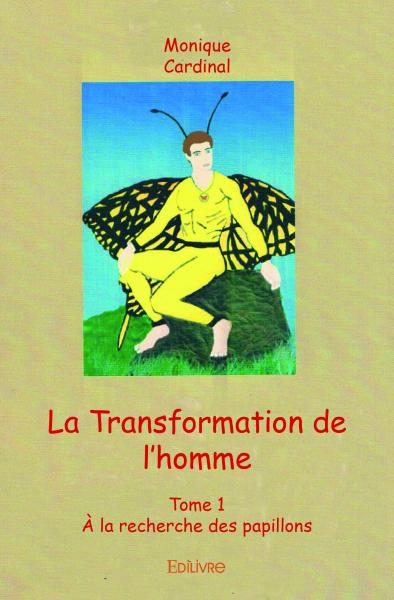 La Transformation de l'homme - Tome 1