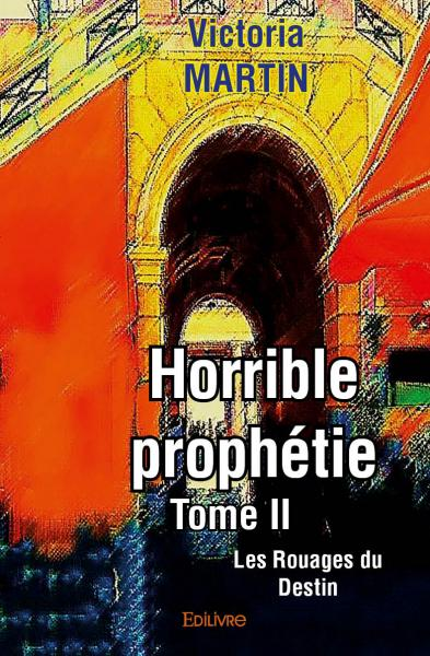 Horrible prophétie – Tome II