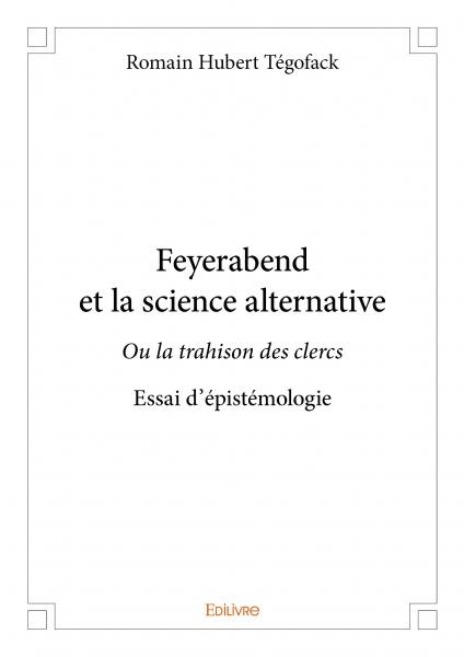 Feyerabend et la science alternative