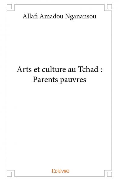 Arts et culture au Tchad : Parents pauvres