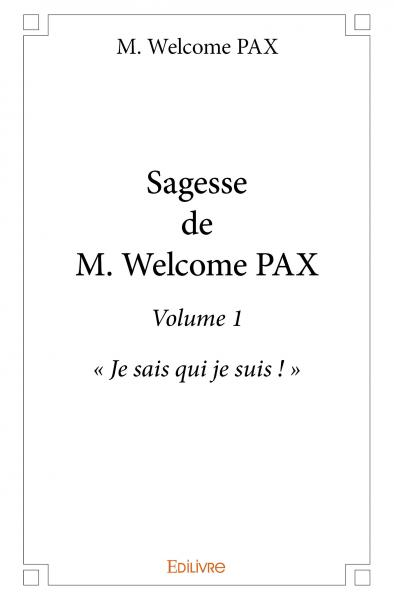 Sagesse de M. Welcome Pax - Volume 1