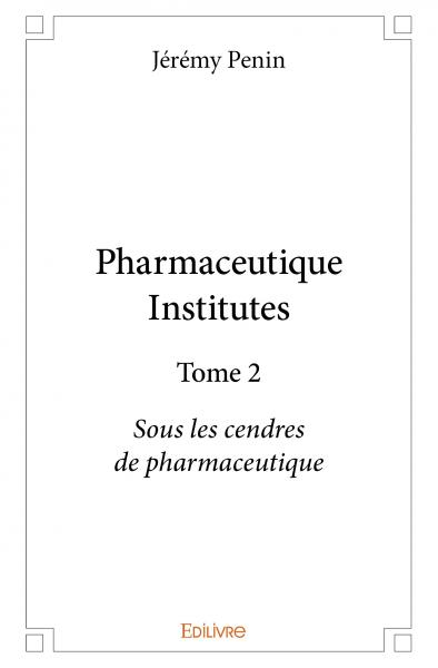Pharmaceutique Institutes – Tome 2