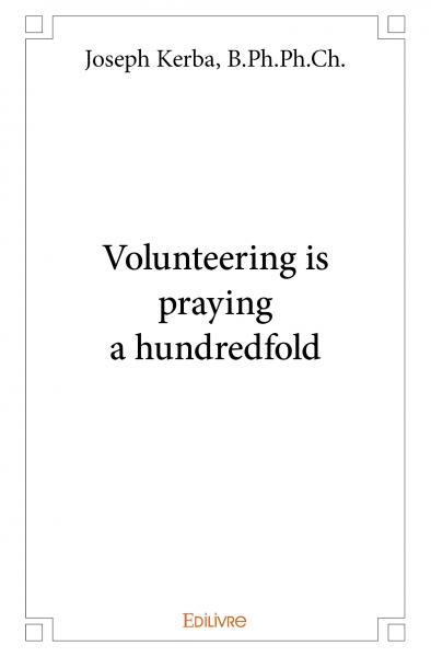 Volunteering is praying a hundredfold