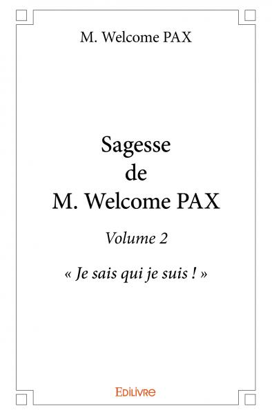 Sagesse de M. Welcome Pax - Volume 2