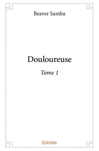 Douloureuse – Tome 1